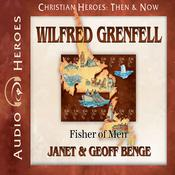 Wilfred Grenfell by  Janet Benge audiobook
