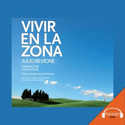 Vivir En La Zona by Julio Bevione audiobook