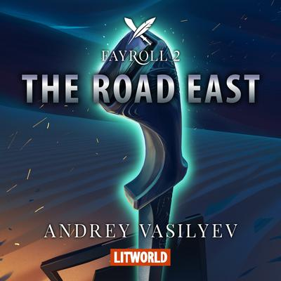 The Road East by Andrey Vasilyev audiobook