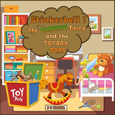 STINKERBELL the Farting Fairy and the TOYBOX Toys by S. C. Hamill audiobook