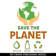 Save the Planet by My Ebook Publishing House audiobook