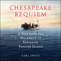 Chesapeake Requiem by Earl Swift audiobook