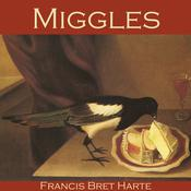 Miggles by  Francis Bret Harte audiobook