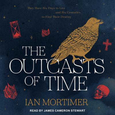 The Outcasts of Time by Ian Mortimer audiobook