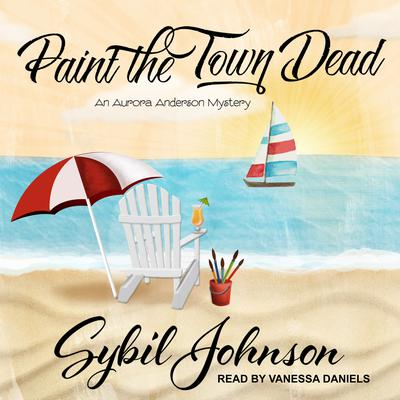 Paint the Town Dead by Sybil Johnson audiobook