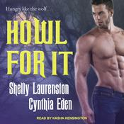 Howl for It by  Shelly Laurenston audiobook