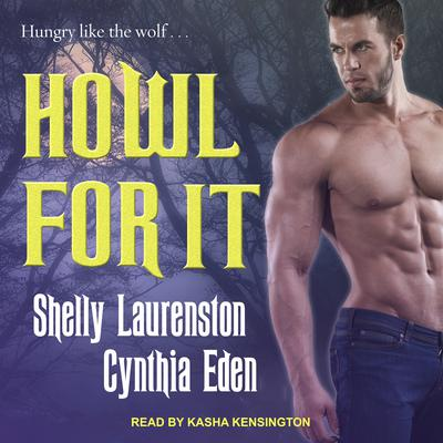 Howl for It by Cynthia Eden audiobook
