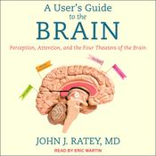 A User's Guide to the Brain by  John J. Ratey MD audiobook