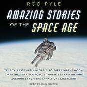 Amazing Stories of the Space Age by  Rod Pyle audiobook