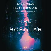 The Scholar by  Dervla McTiernan audiobook