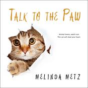 Talk to the Paw by  Melinda Metz audiobook