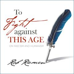 To Fight Against This Age by Rob Riemen audiobook
