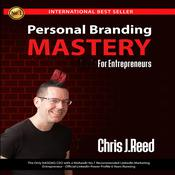 Personal Branding Mastery for Entrepreneurs by  Chris J Reed audiobook