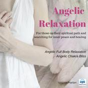 Angelic Relaxation: Meditation with your Angels & Archangels by  Virginia Harton audiobook