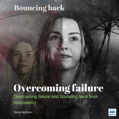 Overcoming Failure: Bouncing Back by Denis McBrinn audiobook