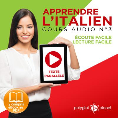 Apprendre l'Italien, Cours Audio Nº 3 by Polyglot Planet audiobook