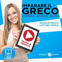 Imparare il Greco - Lettura Facile - Ascolto Facile - Testo a Fronte: Greco Corso Audio, Num. 1 [Learn Greek - Easy Reading - Easy Listening] by Polyglot Planet audiobook