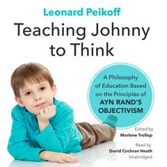 Teaching Johnny to Think by Leonard Peikoff audiobook
