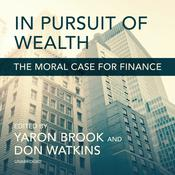 In Pursuit of Wealth by  Yaron Brook audiobook