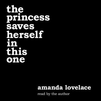 the princess saves herself in this one by Amanda Lovelace audiobook