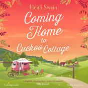Coming Home to Cuckoo Cottage by  Heidi Swain audiobook