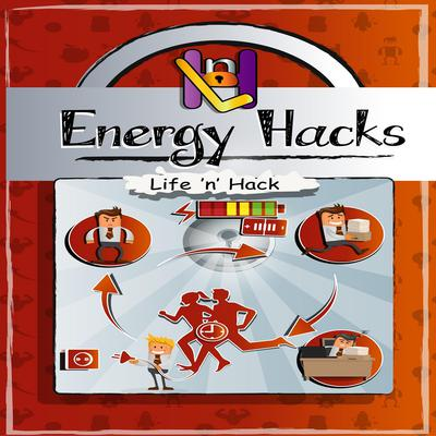 Energy Hacks by Life 'n' Hack audiobook