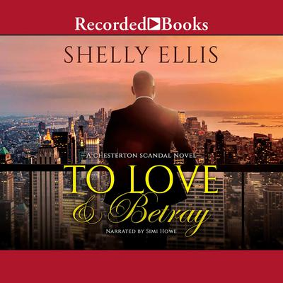 To Love & Betray by Shelly Ellis audiobook