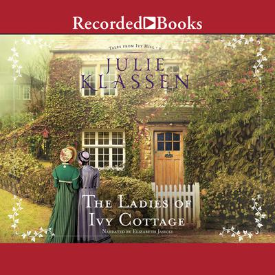 The Ladies of Ivy Cottage by Julie Klassen audiobook