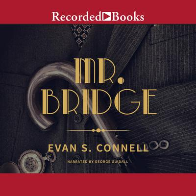Mr. Bridge by Evan S. Connell audiobook