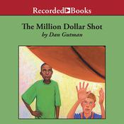 The Million Dollar Shot by  Dan Gutman audiobook