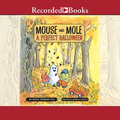 Mouse and Mole: A Perfect Halloween by Wong Herbert Yee audiobook