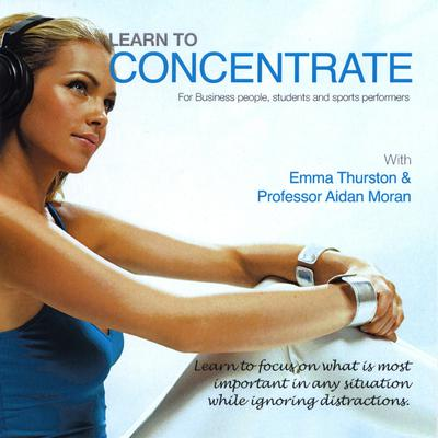 Learn to Concentrate by Aidan Moran audiobook