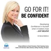 Go for it! Be confident by  Dr. Denis McBrinn audiobook