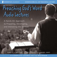 Preaching God's Word: Audio Lectures by Terry G. Carter audiobook