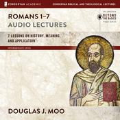 Romans 1-7: Audio Lectures by  Douglas  J. Moo audiobook