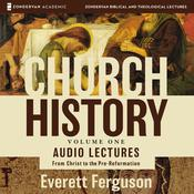 Church History, Volume One: Audio Lectures by  Everett Ferguson audiobook
