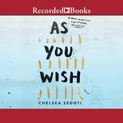 As You Wish by  Chelsea Sedoti audiobook