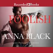 Foolish by  Anna Black audiobook