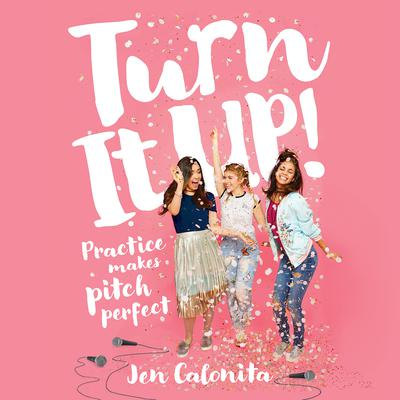 Turn It Up! by Jen Calonita audiobook