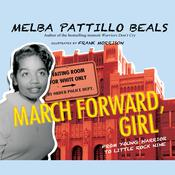 March Forward, Girl by  Melba Pattillo Beals audiobook