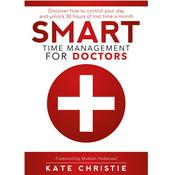 SMART Time Management for Doctors by  Kate Christie audiobook