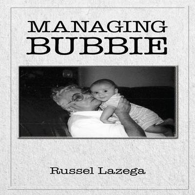 Managing Bubbie by Russel Lazega audiobook