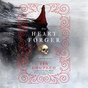 The Heart Forger by  Rin Chupeco audiobook