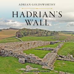 Hadrian's Wall by Adrian Goldsworthy audiobook