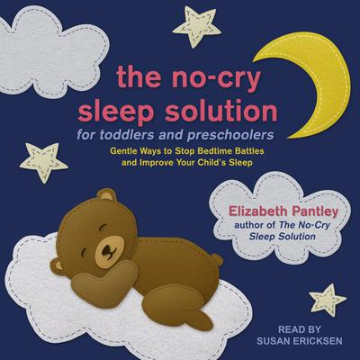 The No-Cry Sleep Solution for Toddlers and Preschoolers by Elizabeth Pantley audiobook