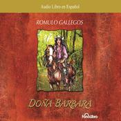 Doña Bárbara by  Rómulo Gallegos audiobook