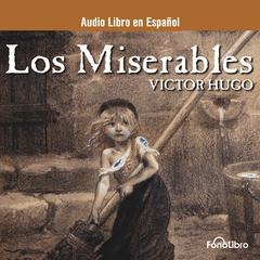 Los Miserables (Les Misérables) by Victor Hugo