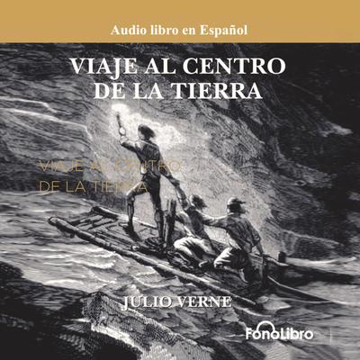 Viaje al Centro de la Tierra (Journey to the Center of the Earth) by Jules Verne audiobook