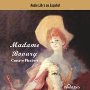 Madame Bovary (Spanish Edition) by  Gustave Flaubert audiobook