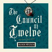 The Council of Twelve by  Oliver Pötzsch audiobook